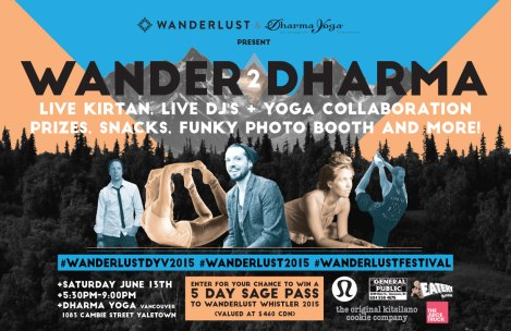 Wander to Dharma // Presented by Wanderlust & Dharma Yoga // #SOCIALintheCITY Approved Event! | June 13 | Dharma Yoga Vancouver | Yoga Party +  Live Kirtan + Live DJs + Prizes + Snacks + Photo booth + lululemon + The Juice Truck + The General Public + The Eatery + The Original Kitsilano Cookie Company